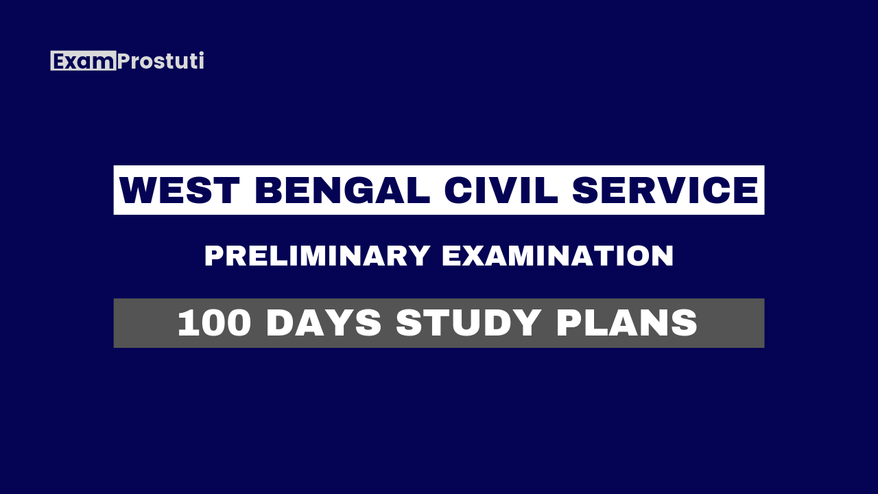 WBCS Prelims 2020 Hundred Days Study Plans